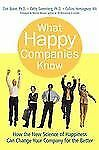 What Happy Companies Know: How the New Science of Happiness Can Change Your Com