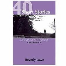 40 Short Stories : A Portable Anthology by Beverly Lawn (2012, Paperback)