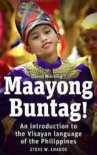 Maayong Buntag! : An Introduction to the Visayan Language of the Philippines...