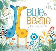 Blue and Bertie by Kristyna Litten (2016, Hardcover)
