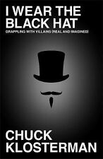 I Wear the Black Hat: Grappling with Villains (Real and Imagined), Klosterman, C