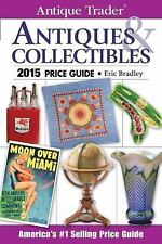 2015 Antique Trader Antiques and Collectibles Price Guide 2015