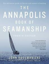 ANNAPOLIS BOOK OF SEAMANSHIP (9781451650198) - JOHN ROUSMANIERE (HARDCOVER) NEW
