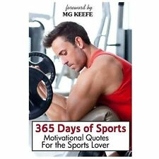 365 Days of Sports : Motivational Quotes for the Sports Lover (2013, Paperback)
