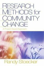Research Methods for Community Change : A Project-Based Approach by Randy...