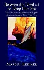 Between the Devil and the Deep Blue Sea: Merchant Seamen, Pirates and the Anglo-