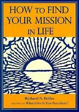 How to Find Your Mission in Life, Gift Edition, Bolles, Richard Nelson, Bolles,