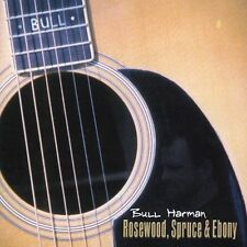 Rosewood Spruce Ebony ~ Bull Harman & Bull's Eye CD