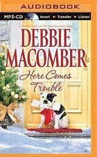 Here Comes Trouble by Debbie Macomber (2014, MP3 CD, Unabridged)