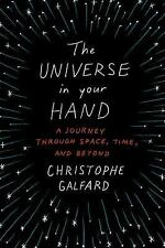 The Universe in Your Hand : A Journey Through Space, Time, and Beyond - Galfard