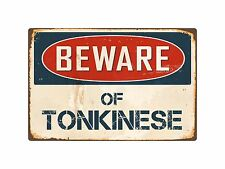 Beware Of Tonkinese 8� x 12� Vintage Aluminum Retro Metal Sign Vs418