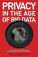 Privacy in the Age of Big Data: Recognizing Threats, Defending Your Rights, and