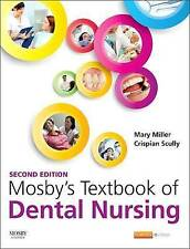 Mosby's Textbook of Dental Nursing, 2e, Scully CBE  MD  PhD  MDS  MRCS  BSc  FDS