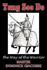 Tang Soo Do the Way of the Warrior by Dominick Giacobbe (2009, Paperback)