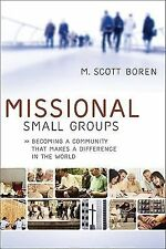 Missional Small Groups: Becoming a Community That Makes a Difference in the Wor