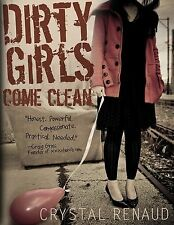 Dirty Girls Come Clean, Renaud, Crystal, New Books