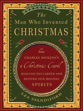 The Man Who Invented Christmas: How Charles Dickens's A Christmas Carol Rescued