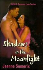 Shadows in the Moonlight (Indigo: Sensuous Love Stories), Sumerix, Jeanne, Good