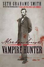 Abraham Lincoln: Vampire Hunter by Seth Grahame-Smith...NEW Hardcover