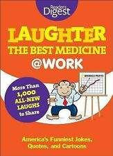 Laughter Is the Best Medicine: @Work: America's Funniest Jokes, Quotes, and Cart