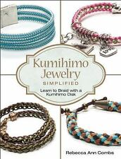 Kumihimo Jewelry Simplified: Learn to Braid with a Kumihimo Disk, Combs, Rebecca