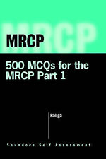 500 MCQs for the MRCP Part I, 1e (MRCP Study Guides), Baliga MD  MBA, Ragavendra