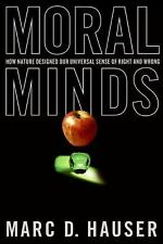 Moral Minds: How Nature Designed Our Universal Sense of Right and Wrong, Hauser,