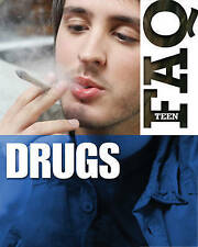 Drugs FAQ Teen -  by Ann Kramer