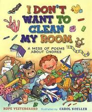 I Don't Want To Clean My Room: A Mess of Poems About Chores, Vestergaard, Hope,