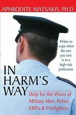 In Harm's Way: Help for the Wives of Military Men, Police, EMTs, and F-ExLibrary