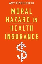 NEW - Moral Hazard in Health Insurance (Kenneth J. Arrow Lecture Series)
