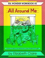All Around Me: ESL Wonder Workbooks Ser., Vol. 2
