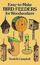 Bird Feeders for Woodworkers Easy To Make 1989 Scott Campbell Diagrams Tables