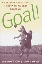 Goal! : A Cultural and Social History of Modern Football by Christian Koller...