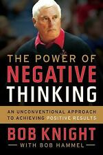 The Power of Negative Thinking: An Unconventional Approach to Achieving Positive
