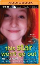 This Star Won't Go Out : The Life and Words of Esther Grace Earl by Wayne...