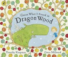 Guess What I Found in Dragon Wood by Timothy Knapman (Paperback, 2006)