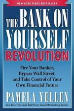 The Bank On Yourself Revolution: Fire Your Banker, Bypass Wall Street, and Take
