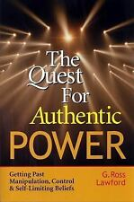 Quest for Authentic Power : Getting Past Manipulation, Control, and...