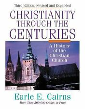 Christianity Through the Centuries by Cairns, Earle E.