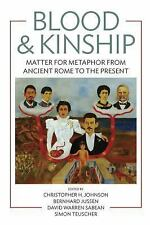 Blood & Kinship: Matter for Metaphor from Ancient Rome to the Present, , , Very