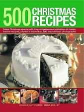 500 Christmas Recipes: Make Christmas Special with This Comprehensive...