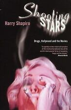 Shooting Stars: Drugs, Hollywood and the Movies by Shapiro, Harry
