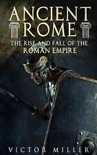 Ancient Rome: Ancient Rome : The Rise and Fall of the Roman Empire by Victor...