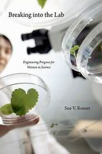 Breaking into the Lab: Engineering Progress for Women in Science, Rosser, Sue V.