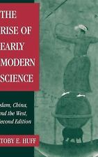 The Rise of Early Modern Science : Islam, China and the West by Toby E. Huff...