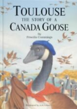 Toulouse: The Story of a Canada Goose