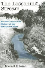 The Lessening Stream: An Environmental History of the Santa Cruz River, Michael
