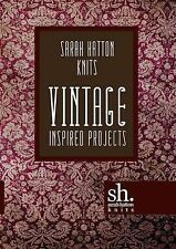 Sarah Hatton Knits - Vintage Inspired Projects by Sarah Hatton (Paperback, 2011)
