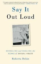 Say It Out Loud: Revealing and Healing the Scars of Sexual Abuse-ExLibrary